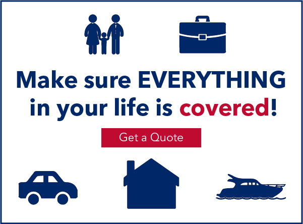 Make Sure Everything in Your Life is Covered